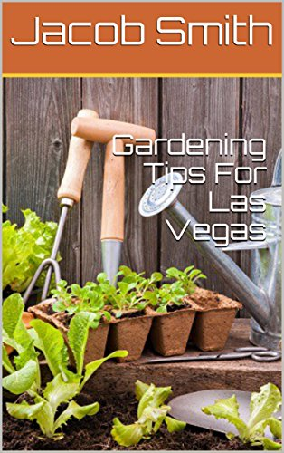 Gardening Tips For Las Vegas By [Smith, Jacob]