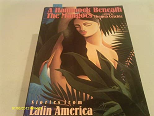 buy a hammock beneath the mangoes  2stories from latin america book online at low prices in india   a hammock beneath the mangoes  2stories from latin     buy a hammock beneath the mangoes  2stories from latin america      rh   amazon in