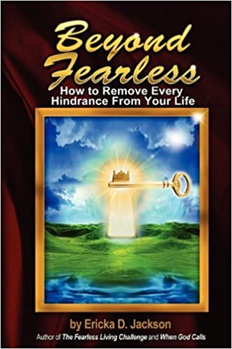 Beyond Fearless: How to Remove Every Hindrance from Your Life by Ericka D. Jackson (March 12,2010)