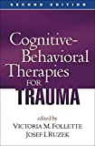Cognitive-Behavioral Therapies for Trauma, Second Edition