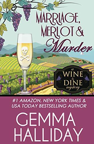 Marriage, Merlot & Murder (Wine & Dine Mysteries Book 4) by [Halliday, Gemma]