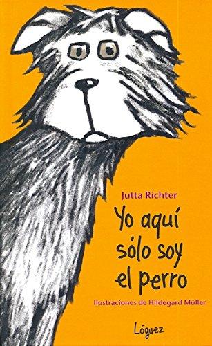 Yo aqui solo soy el perro (Spanish Edition) ePub fb2 book