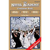 The Naval Academy Candidate Book: How to Prepare, How to Get In, How to Survive