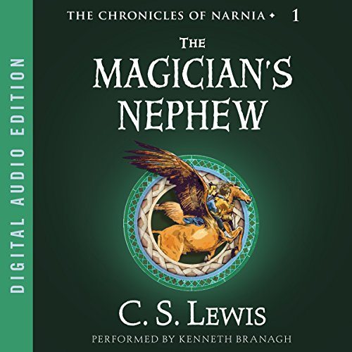 The Magician's Nephew: The Chronicles of Narnia (Audiobook Lion And Witch Wardrobe)