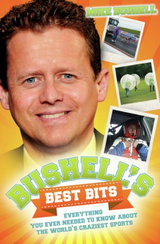 Bushell's Best Bits - Everything You Needed To Know About The World's Craziest Sports