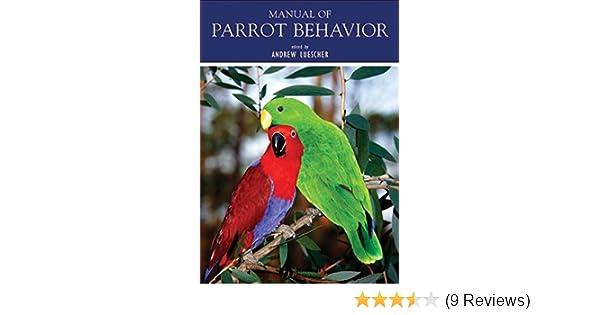 Manual of Parrot Behavior: 9780813827490: Medicine & Health