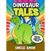 Dinosaur Tales: Short Stories, Fun Games, Jokes for Kids, and More! (Fun Time Reader Book 47)