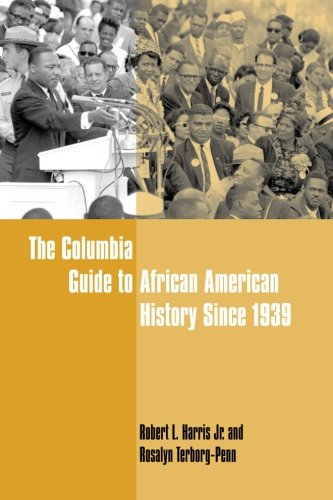 The Columbia Guide to African American History Since 1939 (Columbia Guides to American History and Cultures)