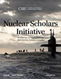 Nuclear Scholars Initiative : A, Weiner, Sarah, 1442227974