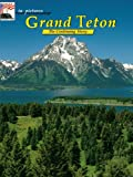 img - for in pictures Grand Teton: The Continuing Story (English and German Edition) book / textbook / text book