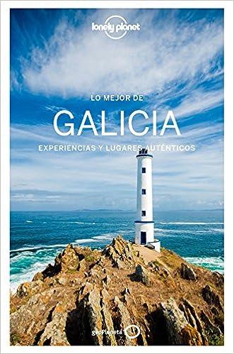 Lo Mejor De Galicia: Experiencias Y Lugares Auténticos por Andrea Nogueira Calvar epub