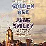 Golden Age: A Novel   Jane Smiley