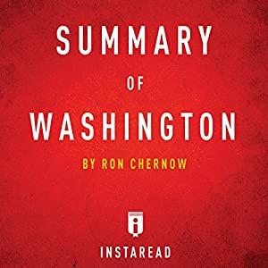 Summary of Washington: By Ron Chernow | Includes Analysis Audiobook