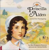 Priscilla Alden: And the First Thanksgiving (Let's Celebrate Series)