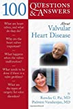 100 Questions and Answers about Valvular Heart Disease, Ramdas G. Pai and Padmini Varadarajan, 0763753874