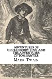 Adventures of Huckleberry Finn and The Adventures of Tom Sawyer
