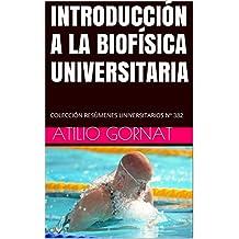 INTRODUCCIÓN A LA BIOFÍSICA UNIVERSITARIA: COLECCIÓN RESÚMENES UNIVERSITARIOS Nº 382 (Spanish Edition)
