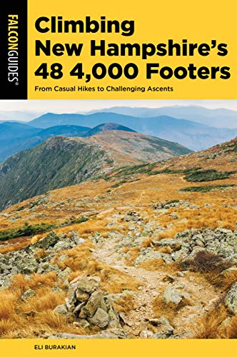 !BEST Climbing New Hampshire's 48 4,000 Footers: From Casual Hikes to Challenging Ascents (Regional Hiking DOC