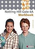 Notting Hill Gate - Ausgabe 2007: Workbook 6A mit Audio-CD