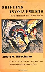 Shifting Involvements: Private Interest and Public Action (Eliot Janeway Lectures on Historical Economics in Honor of J)