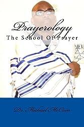 Prayerology: The School Of Prayer