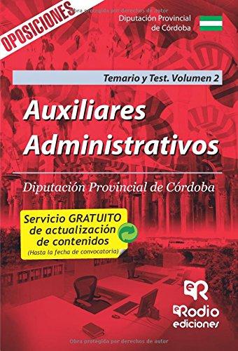 Auxiliares Administrativos de la Diputación provincial de Córdoba. Temario y test. Volumen 2: Volume 2 Tapa blanda – 12 jul 2017 Vv.Aa Ediciones Rodio S. Coop. And. 841696355X JPP