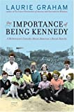 The Importance of Being Kennedy, Laurie Graham, 0061173525