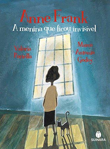 Anne Frank A Menina que Ficou Invisível