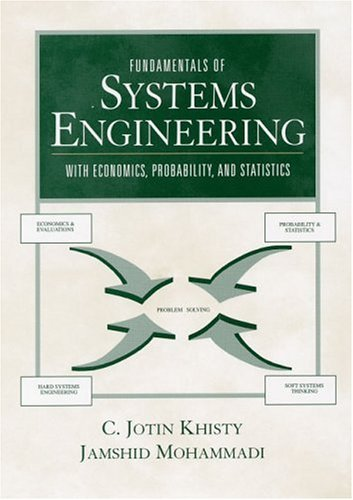 By C. Jotin Khisty - Fundamentals of Systems Engineering: With Economics, Probability, and Statistics: 1st (first) Edition