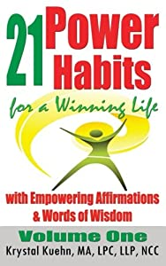 21 Power Habits for a Winning Life with Empowering Affirmations & Words of Wisdom (Volume 1)