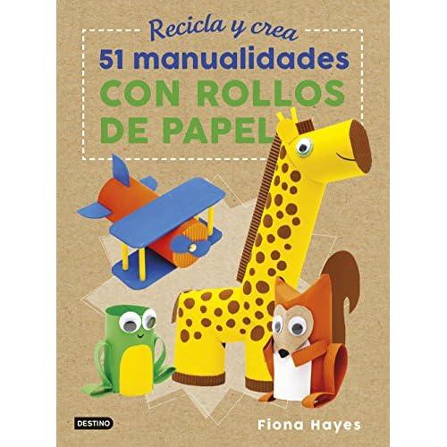Recicla y crea. 51 manualidades con rollos de papel (Libros de entretenimiento) Tapa dura – 12 junio 2018 a buen precio