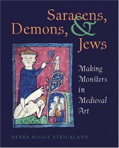 Saracens, Demons & Jews: Making Monsters in Medieval Art by Debra H. Strickland (2003-06-16) por Debra H. Strickland;