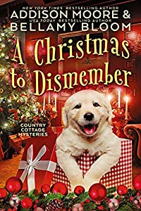 A Christmas to Dismember: Cozy Mystery (Country Cottage Mysteries Book 12)