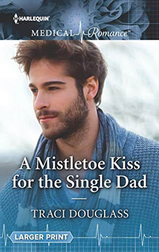 A Mistletoe Kiss For The Single Dad by Traci Douglass