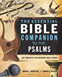 The Essential Bible Companion to the Psalms: Key Insights for Reading God's Word (Essential Bible Companion Series), Brian Webster, David R. Beach, 0310286891