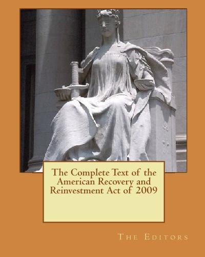 The Complete Text of the American Recovery and Reinvestment Act of 2009 ()