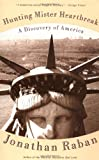 Front cover for the book Hunting Mister Heartbreak: A Discovery of America by Jonathan Raban