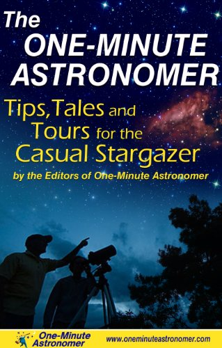 The One-Minute Astronomer: Tips, Tales, and Tours