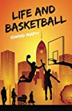 Life and Basketball, Edward Murphy, 1484097947