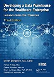 img - for Developing a Data Warehouse for the Healthcare Enterprise: Lessons from the Trenches, Third Edition book / textbook / text book