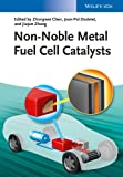 Non-Noble Metal Fuel Cell Catalysts, , 352733324X