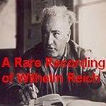 A Rare Recording of Wilhelm Reich | Wilhelm Reich