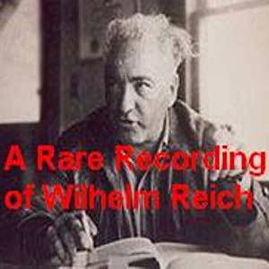 A Rare Recording of Wilhelm Reich Hörbuch