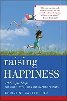 Book Raising Happiness: 10 Simple Steps for More Joyful Kids and Happier Parents