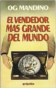 El vendedor mas grande del mundo: Og Mandino: Amazon.com