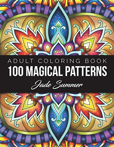 100 Magical Patterns: An Adult Coloring Book with Fun, Easy, and Relaxing Coloring Pages]()