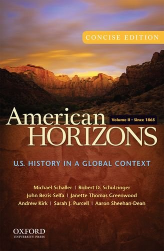 (American Horizons, Concise: U.S. History in a Global Context, Volume II: Since 1865)