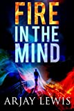 Fire In The Mind: Doctor Wise Book One (Volume 1) by  Arjay Lewis in stock, buy online here
