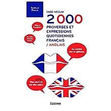 Vade-mecum 2 000 proverbes et expressions quotidiennes français-anglais (Collection Classique) (French Edition)