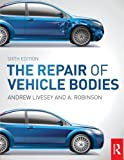The Repair of Vehicle Bodies, Andrew Livesey, 0415534453
